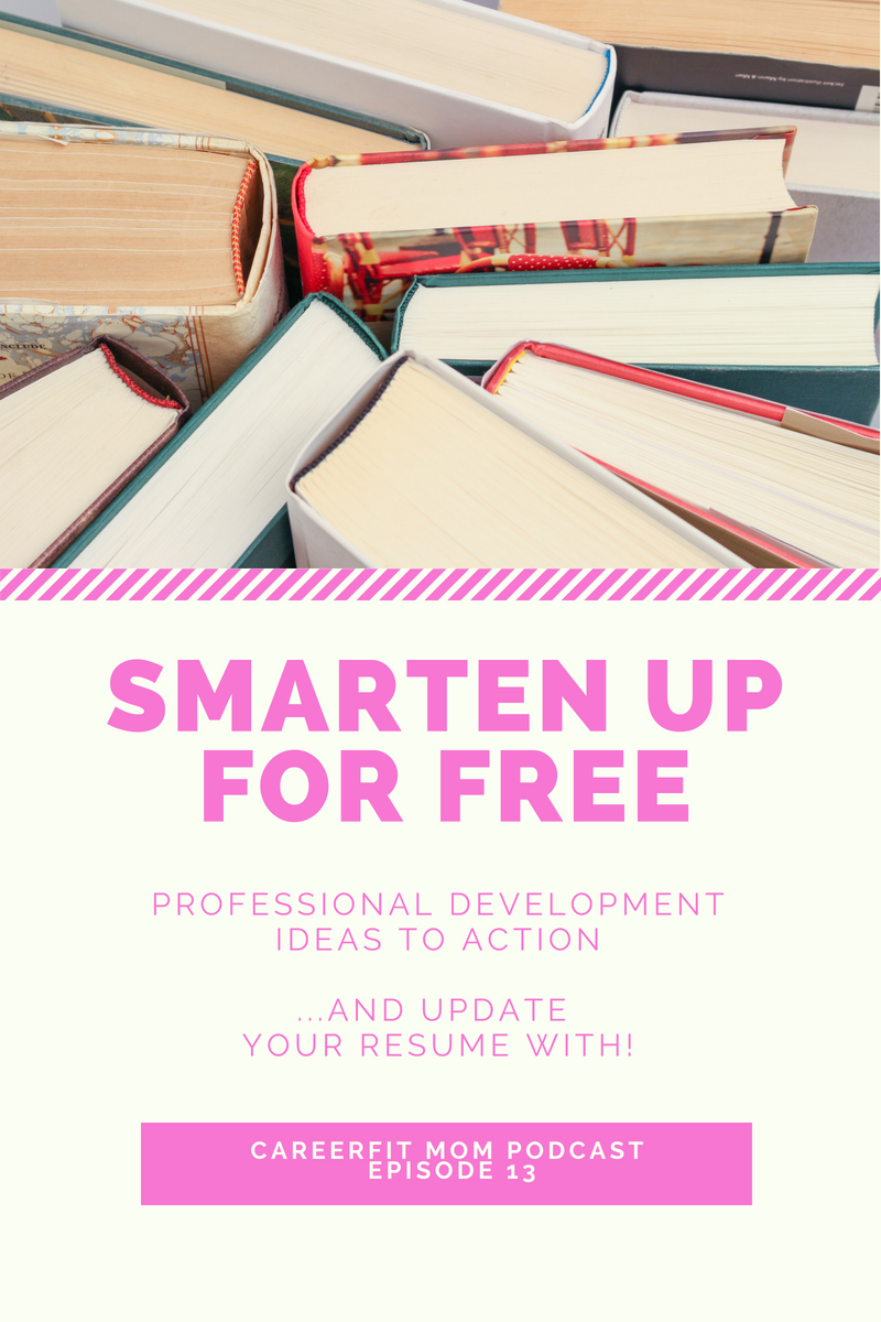CareerFit Mom Podcast EP13 – FREE Professional Development